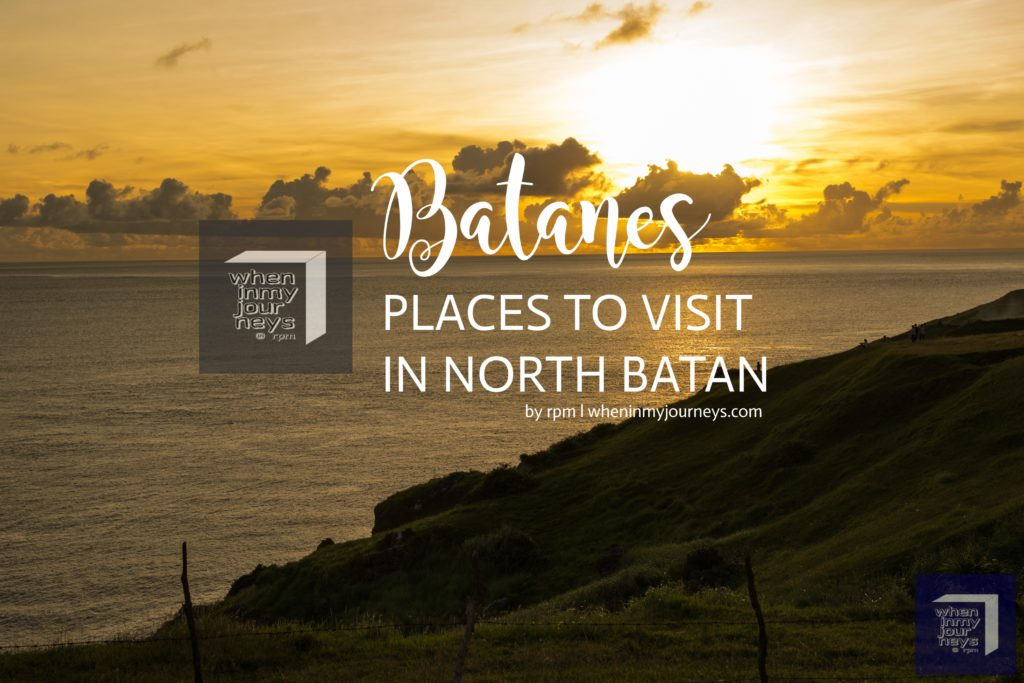 Batanes: Places to Visit in North Batan | When In My Journeys